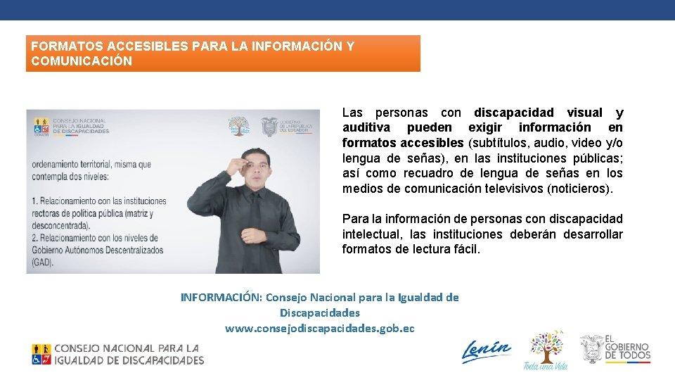 FORMATOS ACCESIBLES PARA LA INFORMACIÓN Y COMUNICACIÓN Las personas con discapacidad visual y auditiva
