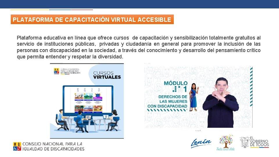 PLATAFORMA DE CAPACITACIÓN VIRTUAL ACCESIBLE Plataforma educativa en línea que ofrece cursos de capacitación