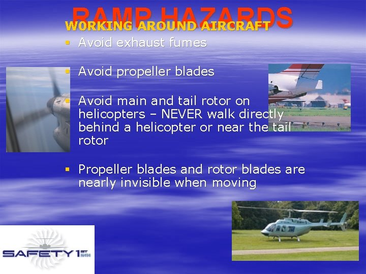 RAMP HAZARDS W 0 RKING AROUND AIRCRAFT § Avoid exhaust fumes § Avoid propeller