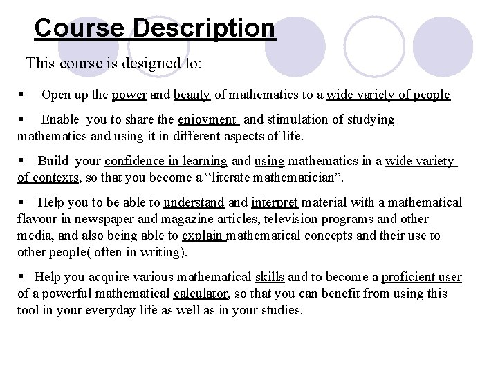 Course Description This course is designed to: § Open up the power and beauty