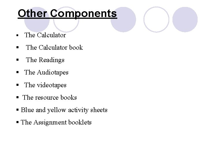Other Components § The Calculator book § The Readings § The Audiotapes § The