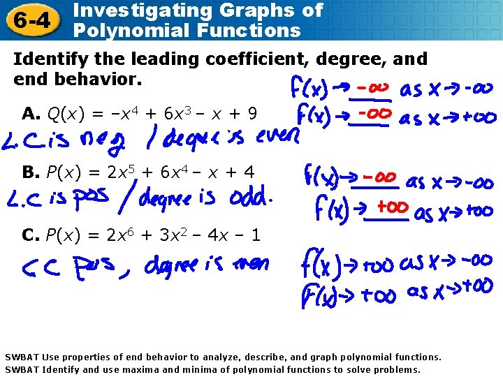 6 -4 Investigating Graphs of Polynomial Functions Identify the leading coefficient, degree, and end