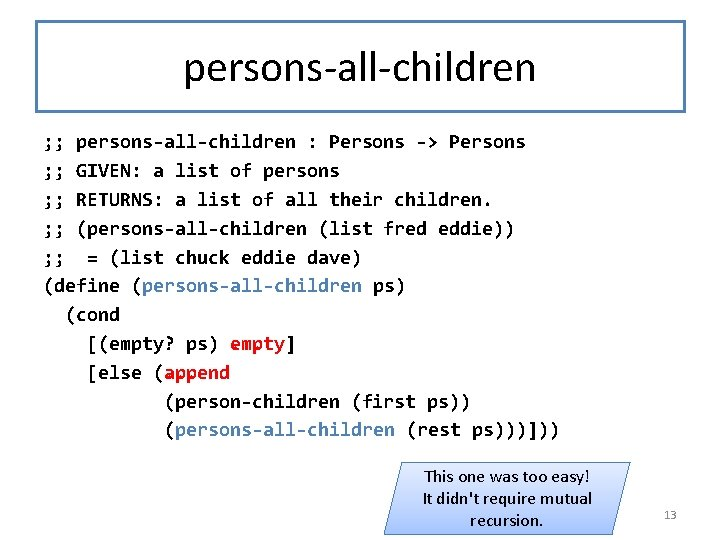 persons-all-children ; ; persons-all-children : Persons -> Persons ; ; GIVEN: a list of