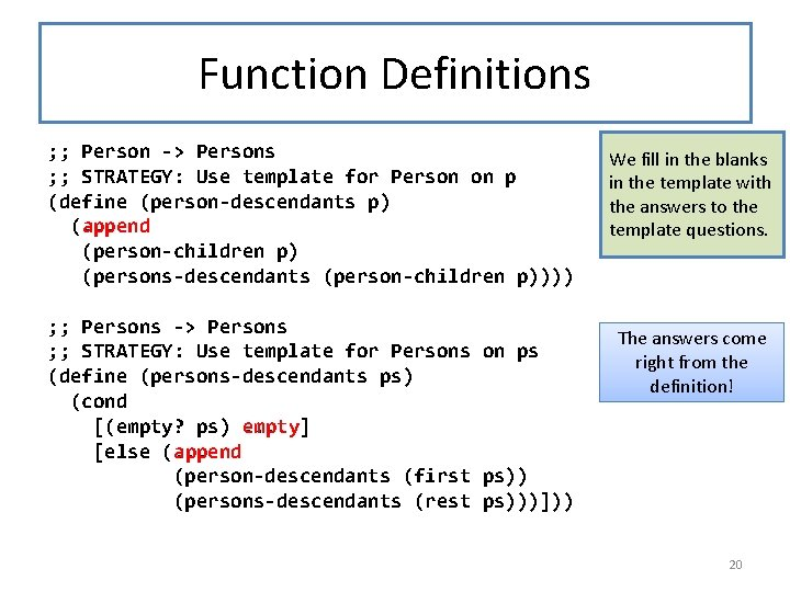 Function Definitions ; ; Person -> Persons ; ; STRATEGY: Use template for Person