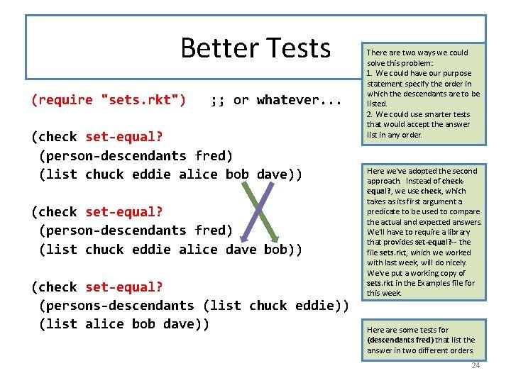 "Better Tests (require ""sets. rkt"") ; ; or whatever. . . (check set-equal? (person-descendants"