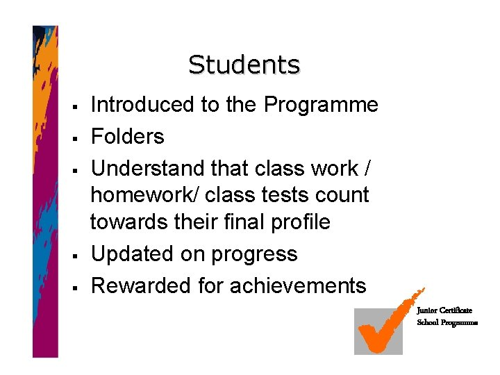Students § § § Introduced to the Programme Folders Understand that class work /