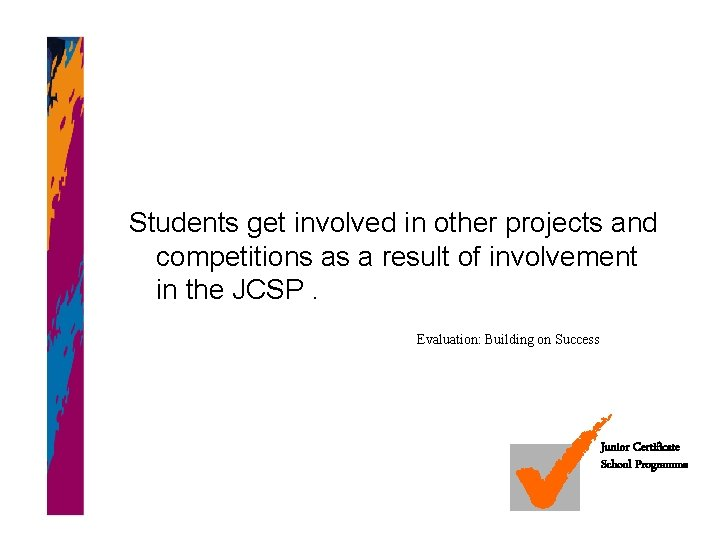Students get involved in other projects and competitions as a result of involvement in
