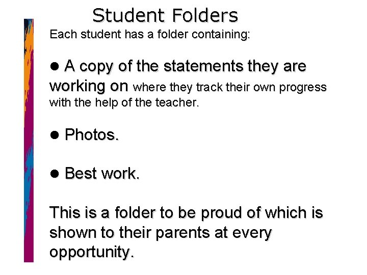 Student Folders Each student has a folder containing: A copy of the statements they