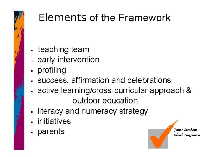 Elements of the Framework § § § § teaching team early intervention profiling success,