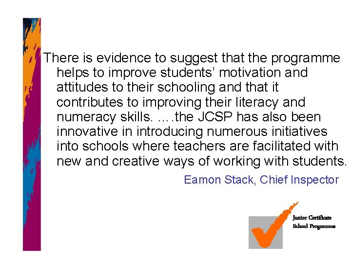There is evidence to suggest that the programme helps to improve students' motivation and