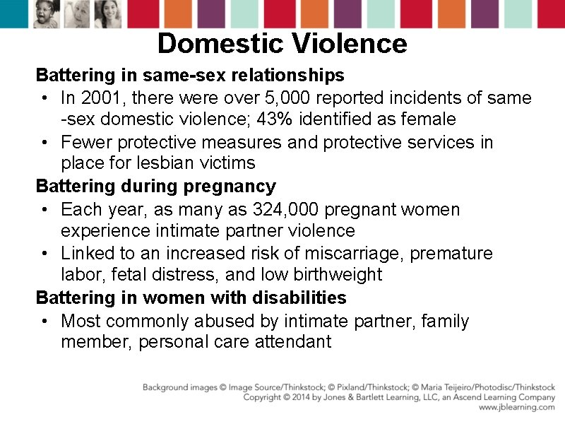 Domestic Violence Battering in same-sex relationships • In 2001, there were over 5, 000