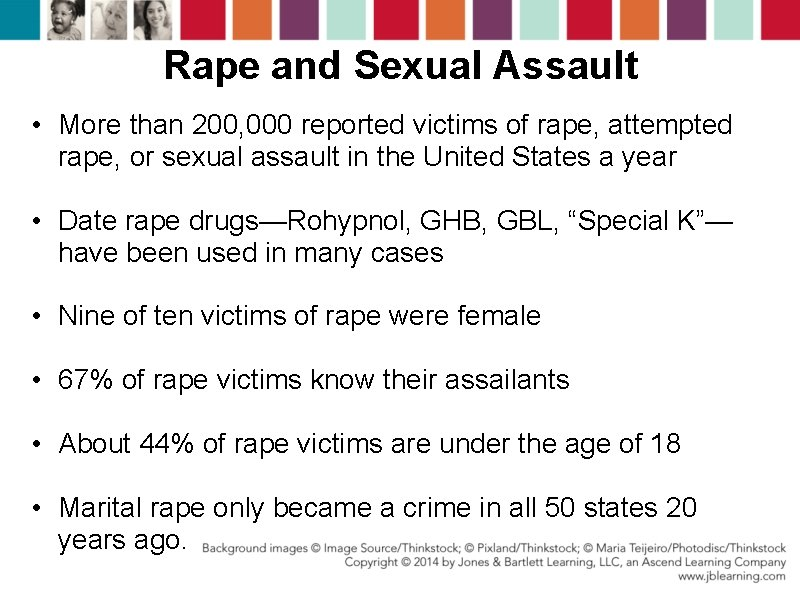 Rape and Sexual Assault • More than 200, 000 reported victims of rape, attempted