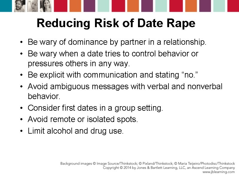 Reducing Risk of Date Rape • Be wary of dominance by partner in a