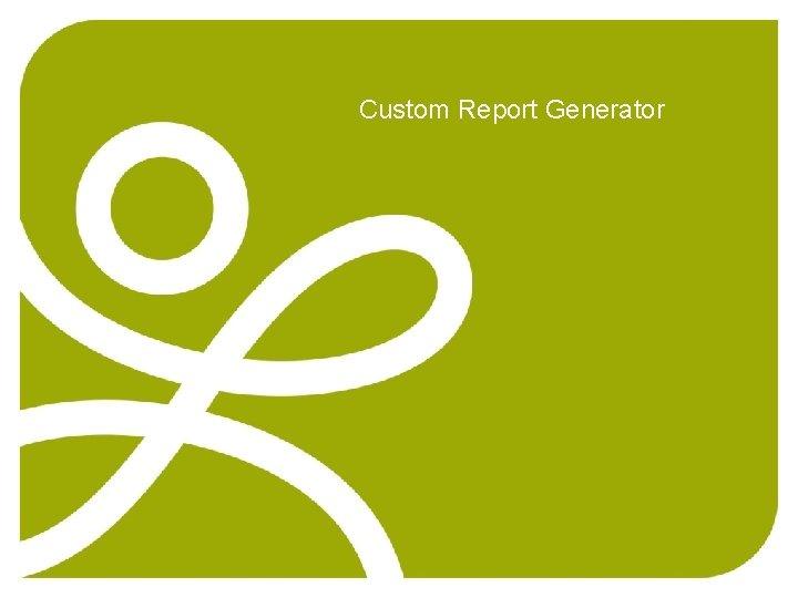 Custom Report Generator