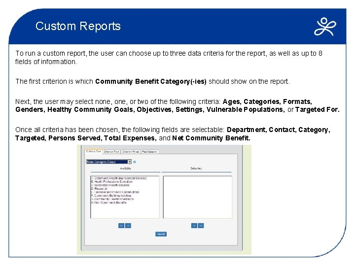 Custom Reports To run a custom report, the user can choose up to three