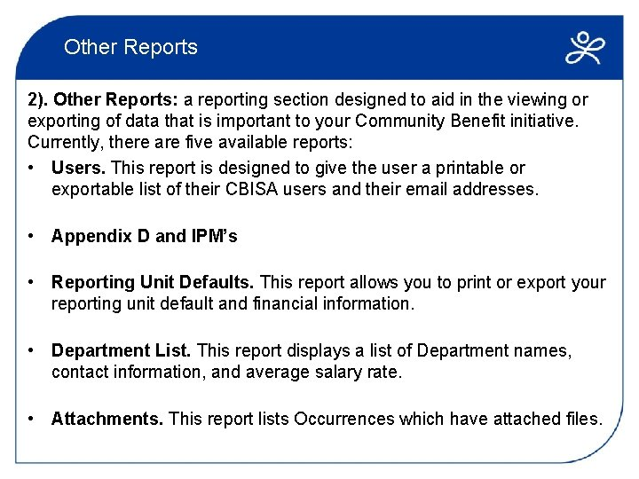 Other Reports 2). Other Reports: a reporting section designed to aid in the viewing