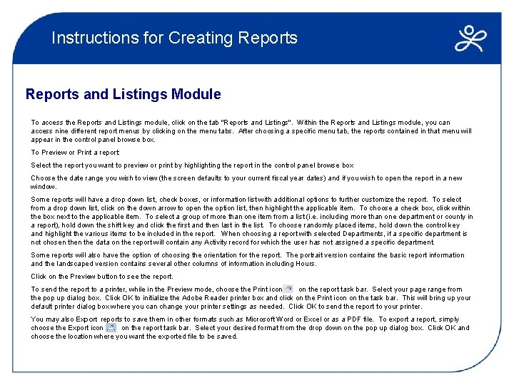Instructions for Creating Reports and Listings Module To access the Reports and Listings module,