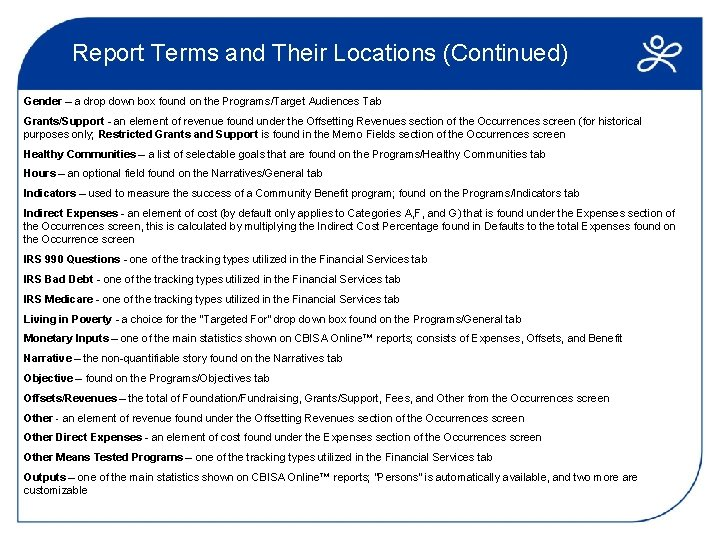Report Terms and Their Locations (Continued) Gender – a drop down box found on