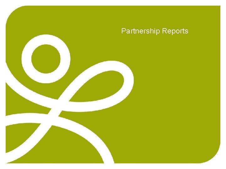 Partnership Reports