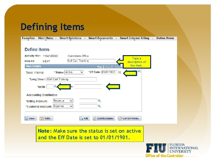 Defining Items Type a description of the item. Note: Make sure the status is