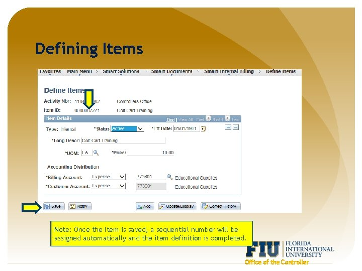 Defining Items Note: Once the Item is saved, a sequential number will be assigned