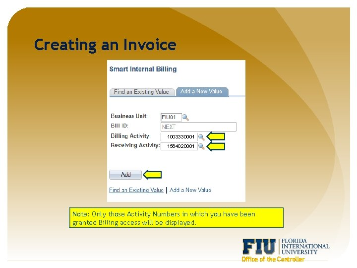 Creating an Invoice 1003330001 1564020001 Note: Only those Activity Numbers in which you have