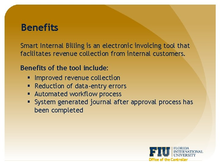 Benefits Smart Internal Billing is an electronic invoicing tool that facilitates revenue collection from