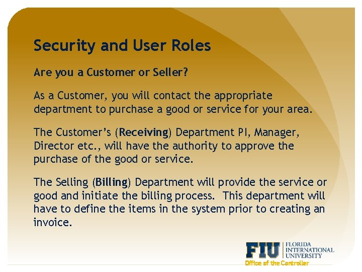 Security and User Roles Are you a Customer or Seller? As a Customer, you