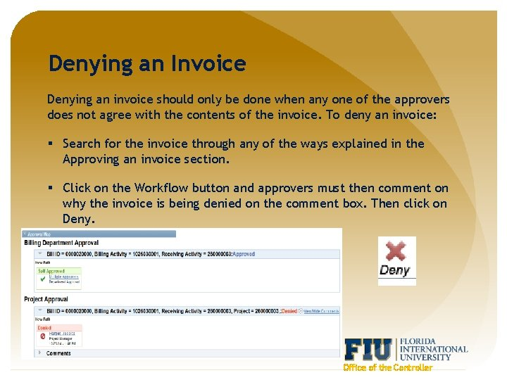 Denying an Invoice Denying an invoice should only be done when any one of