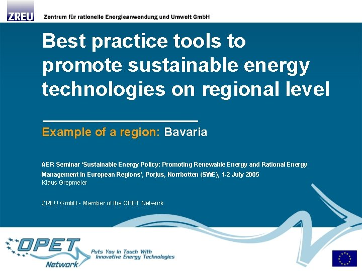 Best practice tools to promote sustainable energy technologies on regional level Example of a
