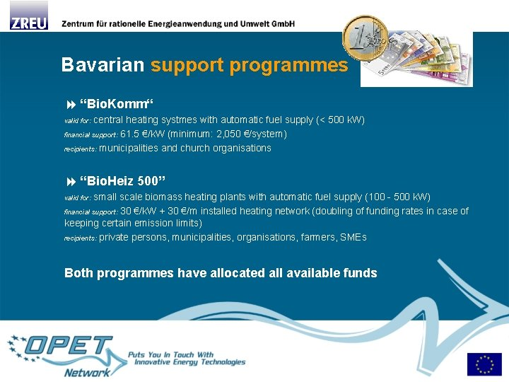 """Bavarian support programmes """"Bio. Komm"""" valid for: central heating systmes with automatic fuel supply"""