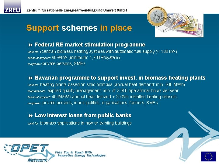 Support schemes in place Federal RE market stimulation programme valid for: (central) biomass heating