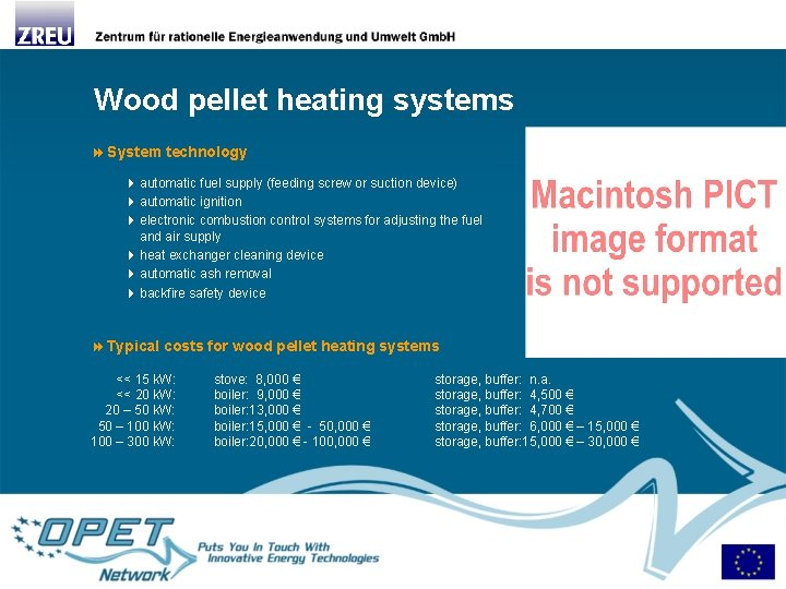 Wood pellet heating systems System technology 4 automatic fuel supply (feeding screw or suction