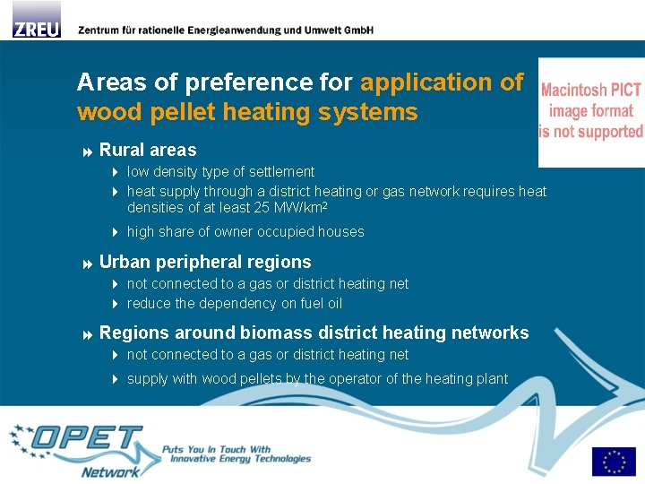 Areas of preference for application of wood pellet heating systems Rural areas 4 low