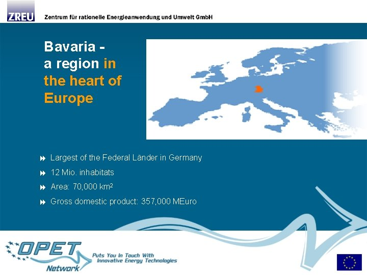 Bavaria a region in the heart of Europe Largest of the Federal Länder in