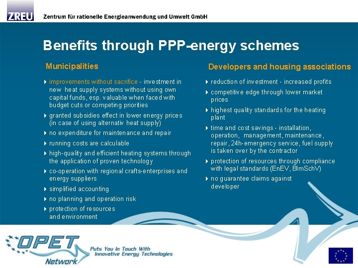Benefits through PPP-energy schemes Municipalities 4 improvements without sacrifice - investment in new heat