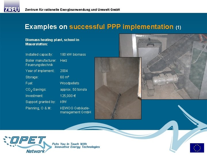 Examples on successful PPP implementation (1) Biomass heating plant, school in Mauerstetten: Installed capacity: