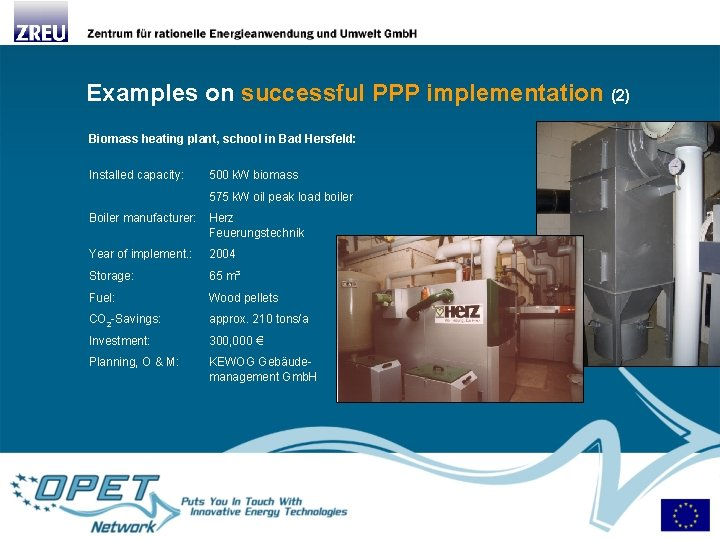 Examples on successful PPP implementation (2) Biomass heating plant, school in Bad Hersfeld: Installed