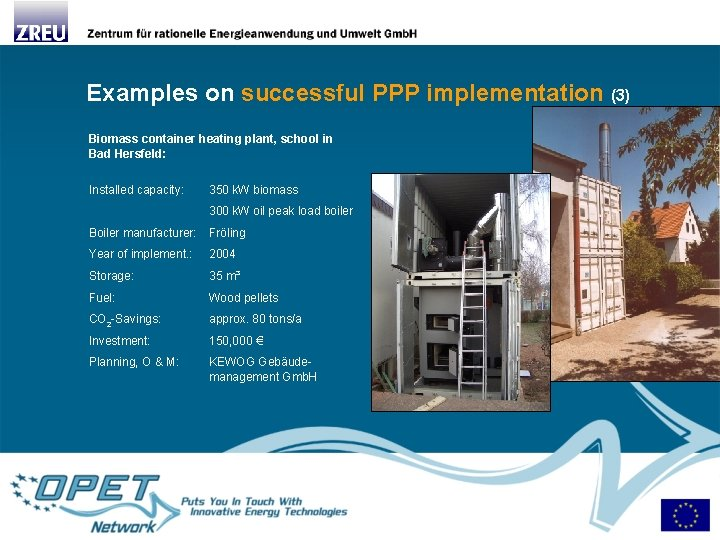 Examples on successful PPP implementation (3) Biomass container heating plant, school in Bad Hersfeld: