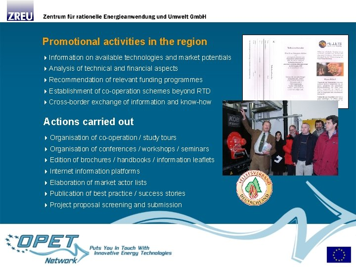 Promotional activities in the region 4 Information on available technologies and market potentials 4