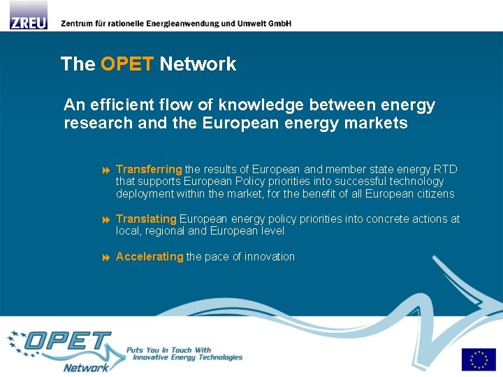 The OPET Network An efficient flow of knowledge between energy research and the European