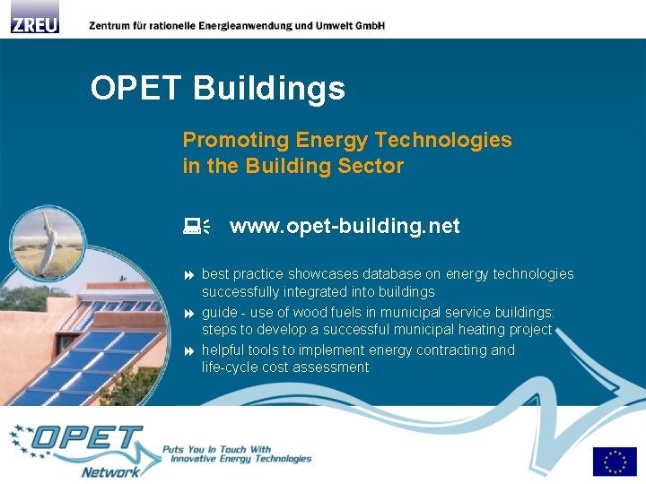 OPET Buildings Promoting Energy Technologies in the Building Sector www. opet-building. net best practice