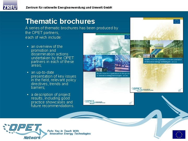 Thematic brochures A series of thematic brochures has been produced by the OPET partners,
