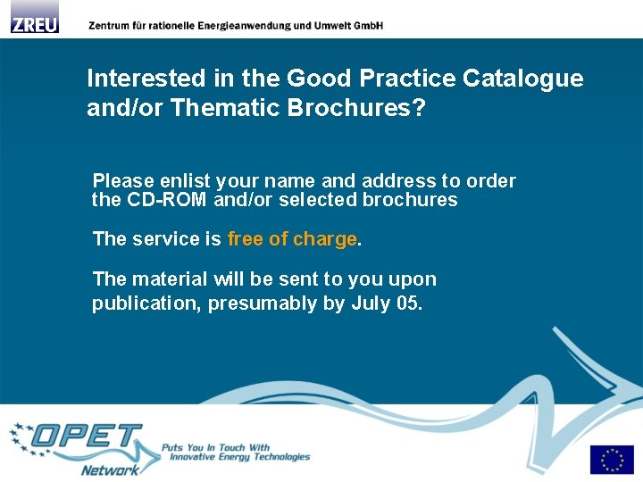 Interested in the Good Practice Catalogue and/or Thematic Brochures? Please enlist your name and