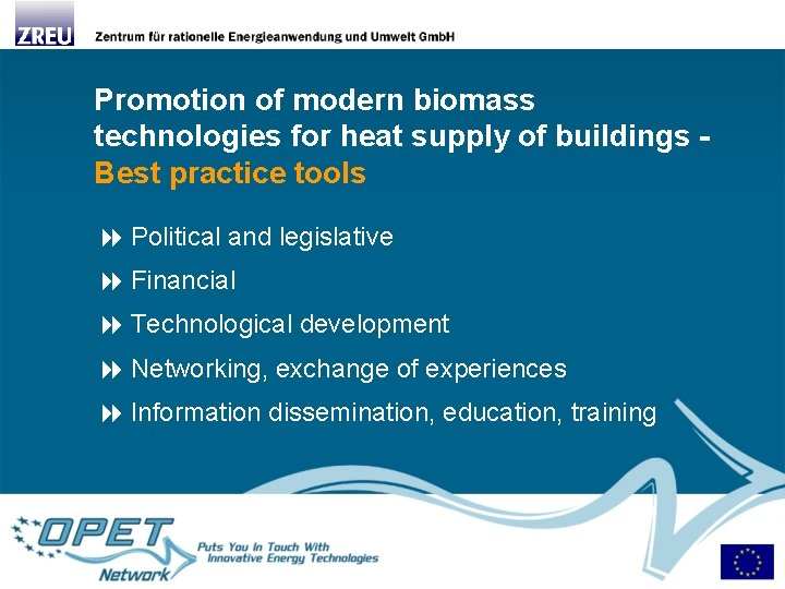 Promotion of modern biomass technologies for heat supply of buildings Best practice tools Political