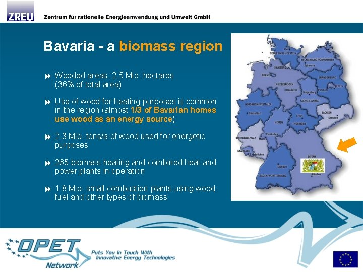 Bavaria - a biomass region Wooded areas: 2. 5 Mio. hectares (36% of total
