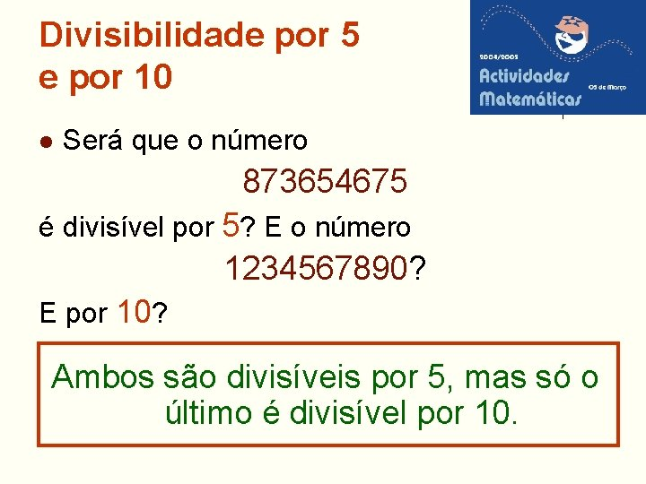 Divisibilidade por 5 e por 10 l Será que o número 873654675 é divisível