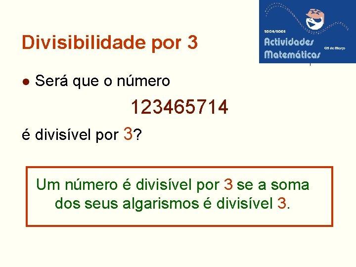 Divisibilidade por 3 l Será que o número 123465714 é divisível por 3? Um
