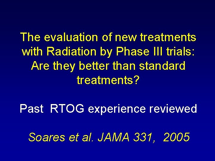 The evaluation of new treatments with Radiation by Phase III trials: Are they better