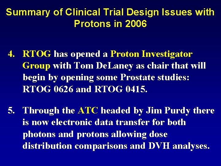 Summary of Clinical Trial Design Issues with Protons in 2006 4. RTOG has opened